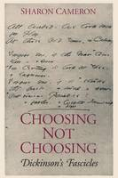 Choosing Not Choosing: Dickinson's Fascicles (Paperback)