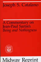 "A Commentary on Jean-Paul Sartre's ""Being and Nothingness"" - Midway Reprints (Paperback)"