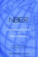 NBER International Seminar on Macroeconomics 2007, Volume 4 (Hardback)