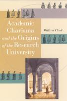 Academic Charisma and the Origins of the Research University (Paperback)
