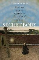 Secret Body: Erotic and Esoteric Currents in the History of Religions (Hardback)
