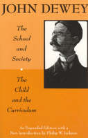 The School and Society and The Child and the Curriculum - Centennial Publications of Univ of Chicago Press CEP  (CHUP) (Paperback)