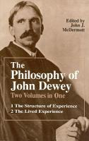 The Philosophy of John Dewey: v. 1 & 2 in 1v (Paperback)