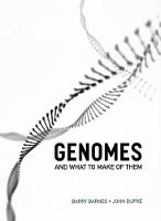 Genomes and What to Make of Them (Hardback)
