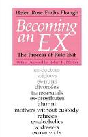Becoming an Ex: The Process of Role Exit (Paperback)