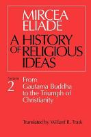 History of Religious Ideas, Volume 2: From Gautama Buddha to the Triumph of Christianity (Paperback)