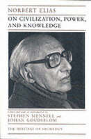 On Civilization, Power and Knowledge - Heritage of Sociology Series (Paperback)