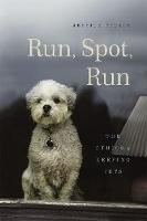 Run, Spot, Run: The Ethics of Keeping Pets (Hardback)