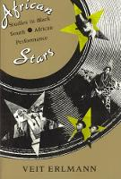 African Stars: Studies in Black South African Performance - Chicago Studies in Ethnomusicology CSE                (CHUP) (Paperback)
