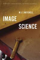 Image Science: Iconology, Visual Culture, and Media Aesthetics (Hardback)
