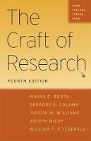 The Craft of Research, Fourth Edition - Chicago Guides to Writing, Editing and Publishing    (CHUP) (Hardback)
