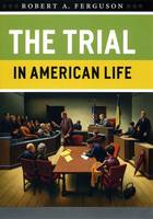 The Trial in American Life (Hardback)