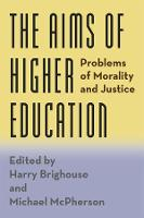 The Aims of Higher Education: Problems of Morality and Justice (Paperback)