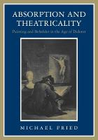 Absorption and Theatricality: Painting and Beholder in the Age of Diderot (Paperback)