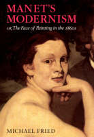 Manet's Modernism or the Face of Painting in the 1860s (Paperback)