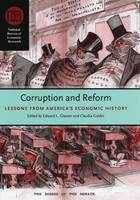 Corruption and Reform: Lessons from America's Economic History - National Bureau of Economic Research Conference Report (Hardback)