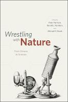 Wrestling with Nature: From Omens to Science (Hardback)