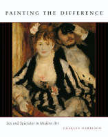 Painting the Difference: Sex and Spectator in Modern Art (Hardback)