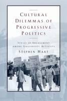 Cultural Dilemmas of Progressive Politics: Styles of Engagement Among Grassroots Activists - Morality and Society Series (Hardback)