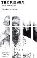 The Prison: Policy and Practice - Studies in Crime & Justice (Paperback)