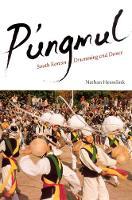 P'ungmul: South Korean Drumming and Dance - Chicago Studies in Ethnomusicology (Hardback)