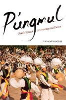 P'ungmul: South Korean Drumming and Dance - Chicago Studies in Ethnomusicology (Paperback)