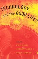 Technology and the Good Life? (Paperback)