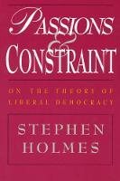 Passions and Constraint - On the Theory of Liberal Democracy (Paperback)