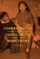 Concentration Camps on the Home Front: Japanese Americans in the House of Jim Crow (Hardback)