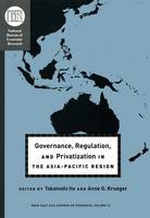 Governance, Regulation, and Privatization in the Asia-Pacific region - National Bureau of Economic Research - East Asia Seminar on Economics (Hardback)