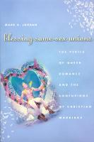 Blessing Same-sex Unions: The Perils of Queer Romance and the Confusions of Christian Marriage (Hardback)