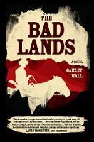The Bad Lands: A Novel (Paperback)