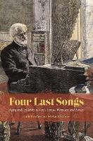 Four Last Songs: Aging and Creativity in Verdi, Strauss, Messiaen, and Britten (Paperback)