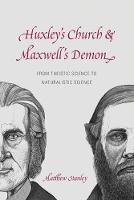 Huxley`s Church and Maxwell`s Demon - From Theistic Science to Naturalistic Science (Paperback)