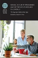 Social Security Programs and Retirement Around the World: The Capacity to Work at Older Ages - NBER-Conference Report (Hardback)