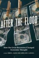 After the Flood: How the Great Recession Changed Economic Thought (Hardback)