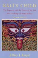 Kali's Child: Mystical and the Erotic in the Life and Teachings of Ramakrishna (Paperback)