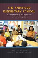 The Ambitious Elementary School: Its Conception, Design, and Implications for Educational Equality (Hardback)