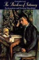 The Burdens of Intimacy: Psychoanalysis and Victorian Masculinity (Hardback)