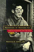 Prisoners of Shangri La: Tibetan Buddhism and the West (Paperback)