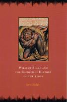 William Blake and the Impossible History of the 1790s (Hardback)