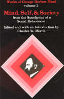 Mind, Self and Society - Works of George Herbert Mead v. 1 (Paperback)