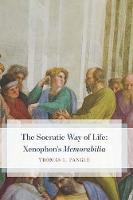 "The Socratic Way of Life: Xenophon's ""Memorabilia"" (Hardback)"
