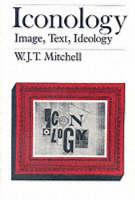 Iconology: Image, Text, Ideology (Paperback)