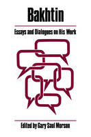 Bakhtin: Essays and Dialogues on His Work - A Critical Inquiry Book                                              (CHUP) (Paperback)