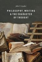 Philosophy, Writing, and the Character of Thought (Hardback)