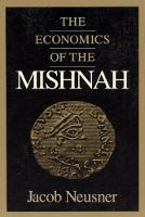 The Economics of the Mishnah - Chicago Studies in the History of Judaism (Paperback)