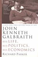 John Kenneth Galbraith: His Life, His Politics, His Economics (Paperback)