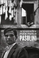 The Selected Poetry of Pier Paolo Pasolini: A Bilingual Edition (Hardback)