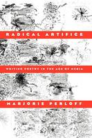 Radical Artifice: Writing Poetry in the Age of Media (Paperback)